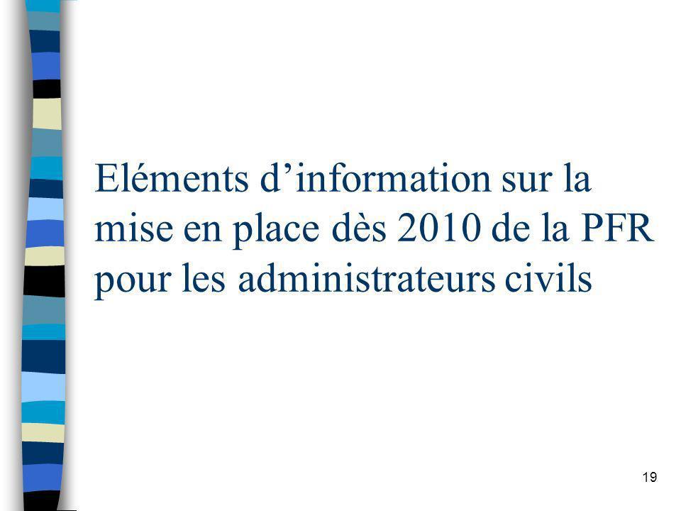 Eléments d'information sur la mise en place dès 2010 de la PFR pour les administrateurs civils