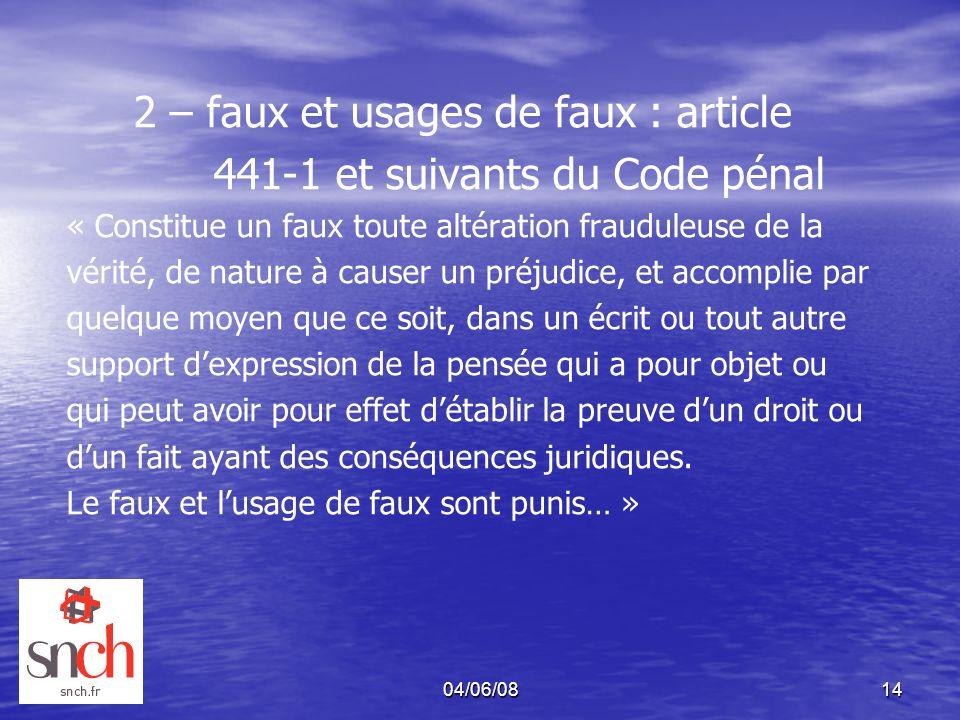 2 – faux et usages de faux : article 441-1 et suivants du Code pénal