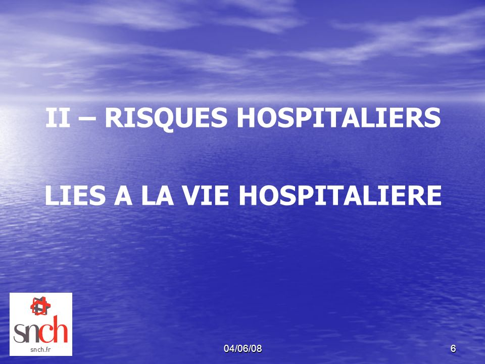 II – RISQUES HOSPITALIERS LIES A LA VIE HOSPITALIERE