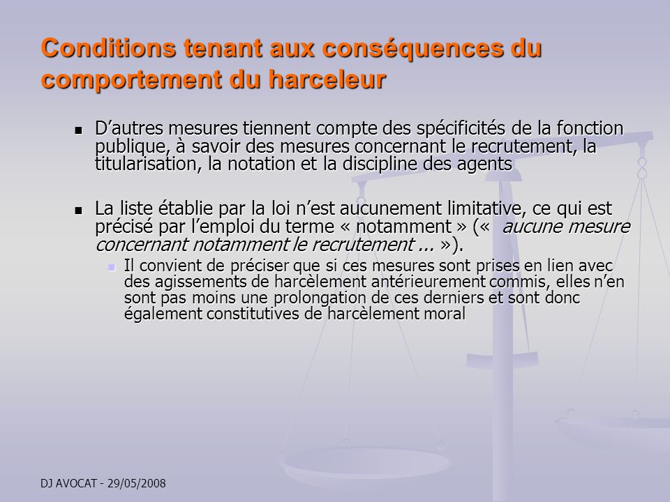 Conditions tenant aux conséquences du comportement du harceleur