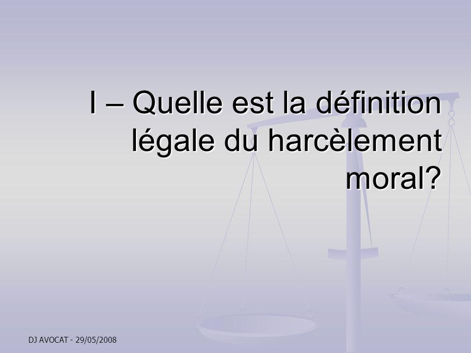 I – Quelle est la définition légale du harcèlement moral