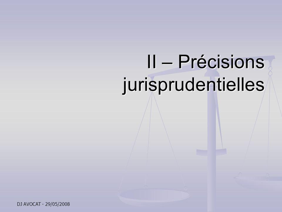 II – Précisions jurisprudentielles