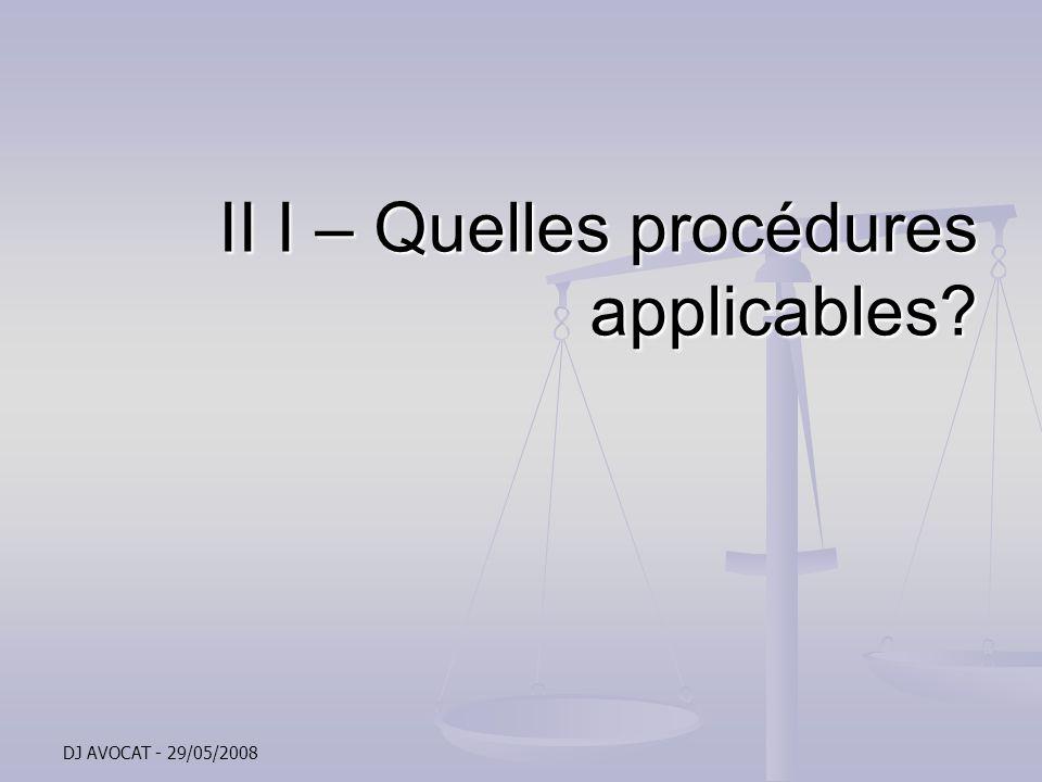 II I – Quelles procédures applicables