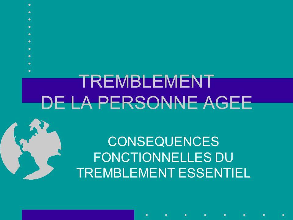 TREMBLEMENT DE LA PERSONNE AGEE