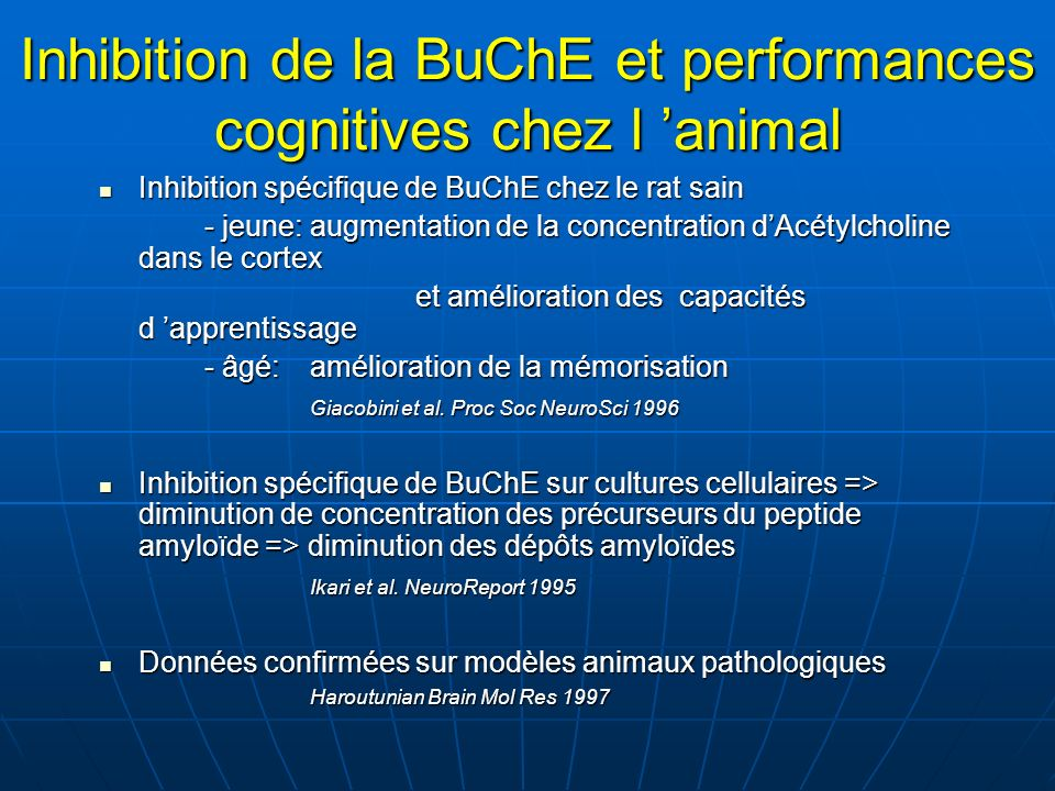 Inhibition de la BuChE et performances cognitives chez l 'animal
