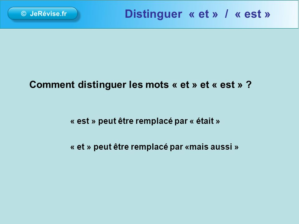 Distinguer « et » / « est »
