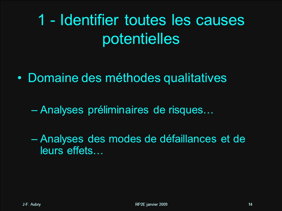 1 - Identifier toutes les causes potentielles