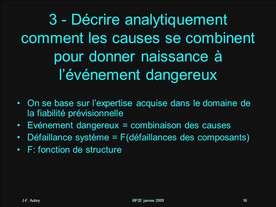 3 - Décrire analytiquement comment les causes se combinent pour donner naissance à l'événement dangereux