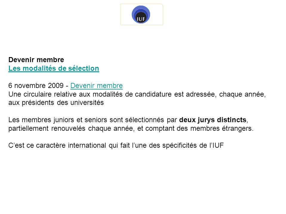 Devenir membre Les modalités de sélection. 6 novembre 2009 - Devenir membre.