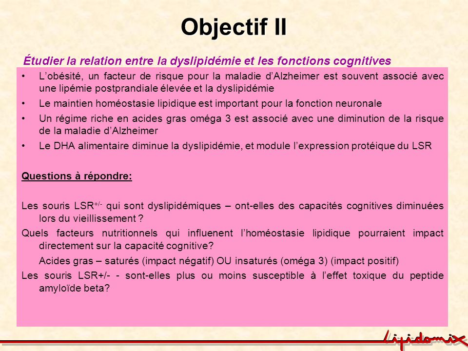 Objectif II Étudier la relation entre la dyslipidémie et les fonctions cognitives.
