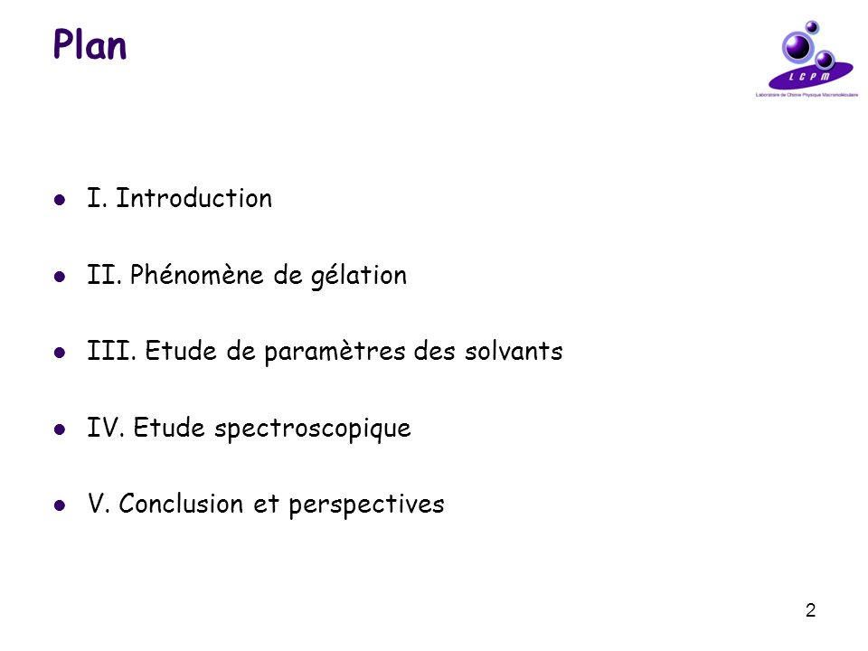 Plan I. Introduction II. Phénomène de gélation