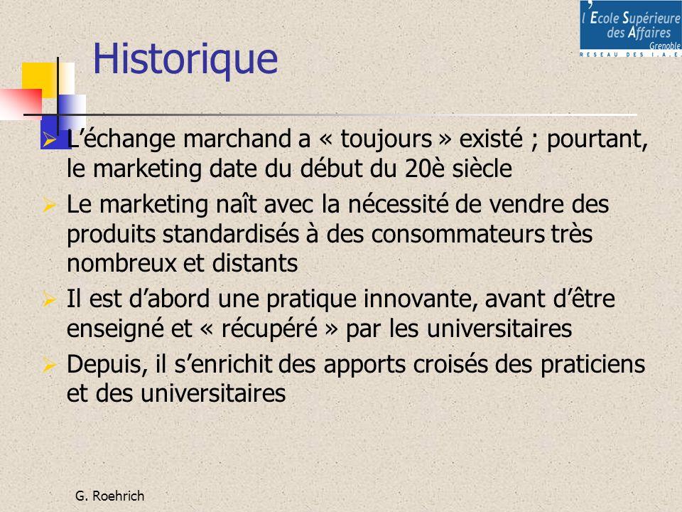 Historique L'échange marchand a « toujours » existé ; pourtant, le marketing date du début du 20è siècle.