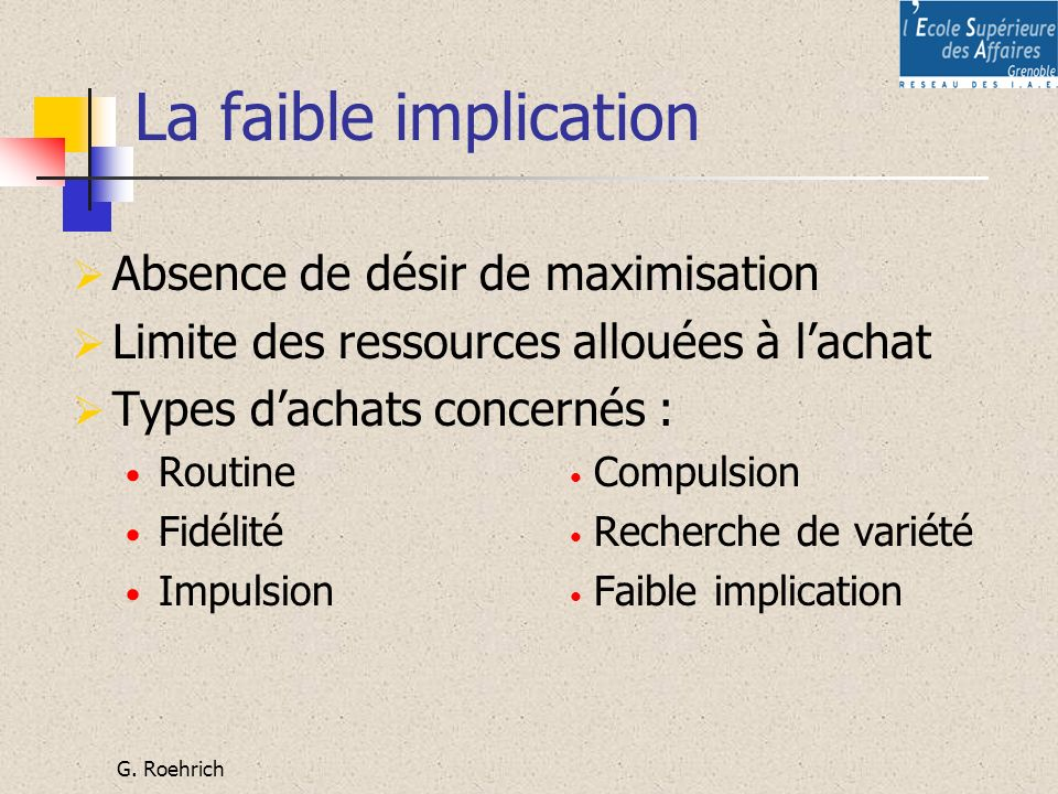 La faible implication Absence de désir de maximisation