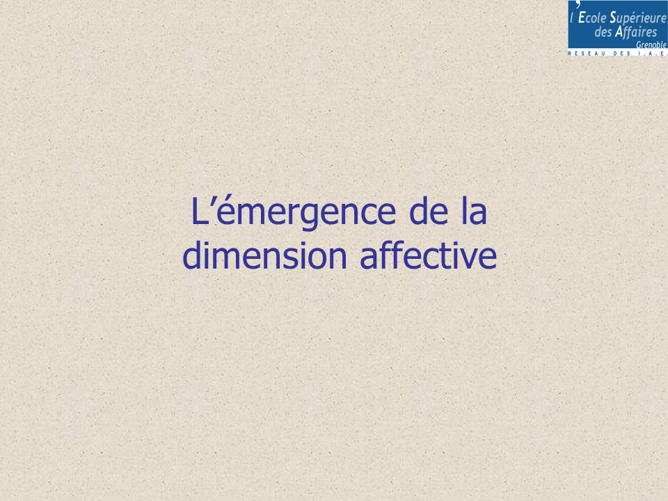 L'émergence de la dimension affective