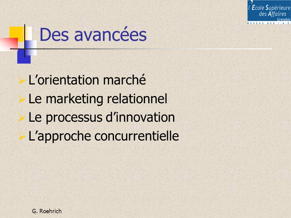 Des avancées L'orientation marché Le marketing relationnel