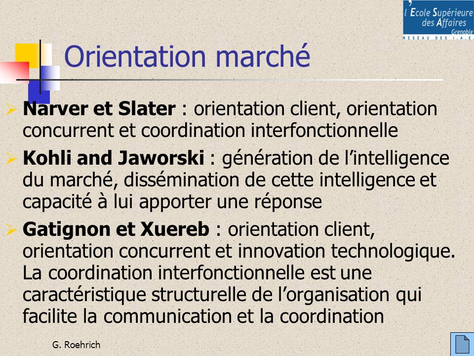 Orientation marché Narver et Slater : orientation client, orientation concurrent et coordination interfonctionnelle.