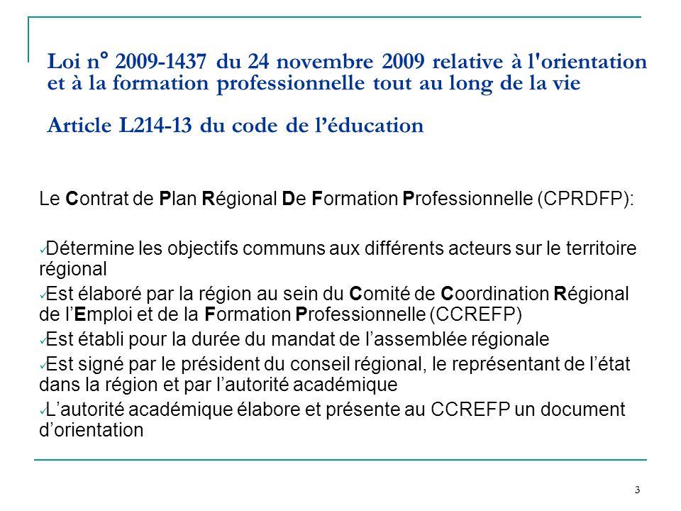 Loi n° 2009-1437 du 24 novembre 2009 relative à l orientation et à la formation professionnelle tout au long de la vie Article L214-13 du code de l'éducation