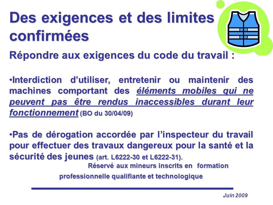 Des exigences et des limites confirmées