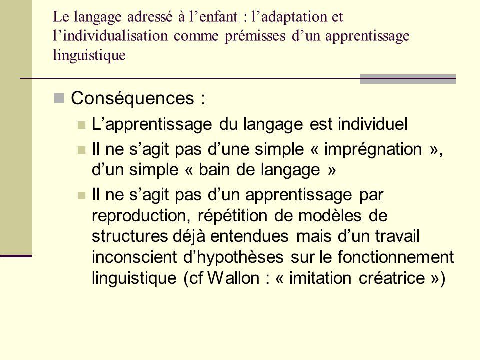 Conséquences : L'apprentissage du langage est individuel