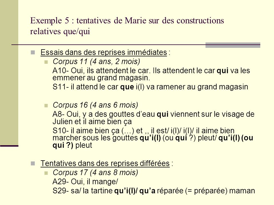 Exemple 5 : tentatives de Marie sur des constructions relatives que/qui