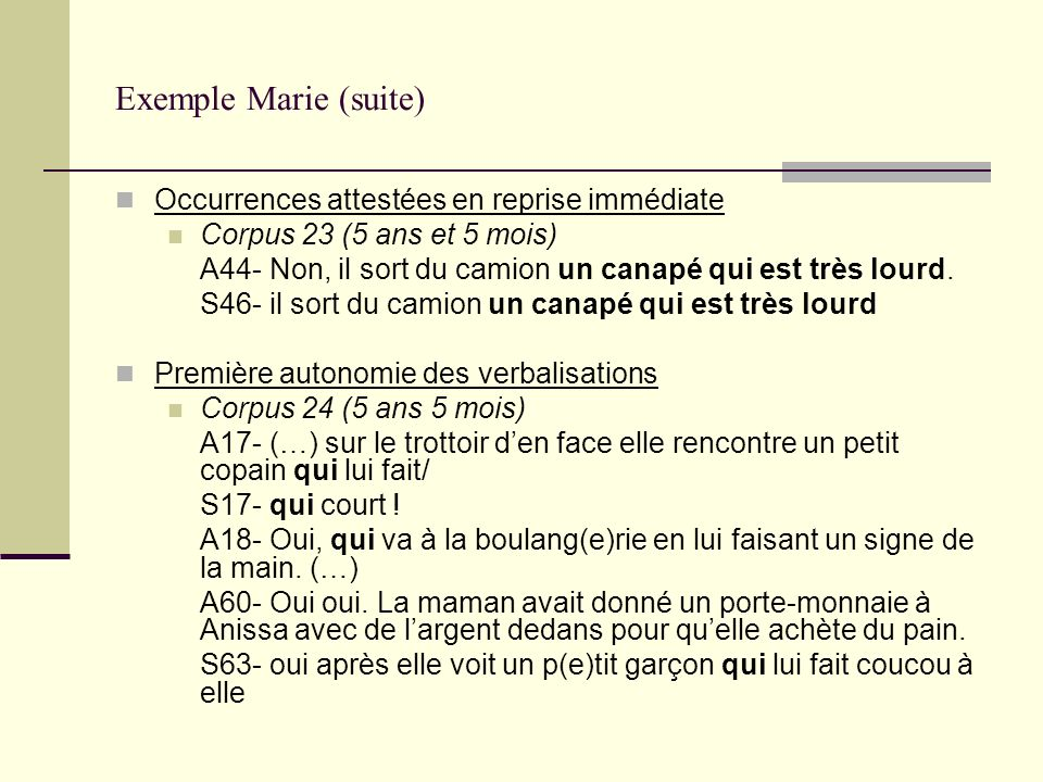 Exemple Marie (suite) Occurrences attestées en reprise immédiate