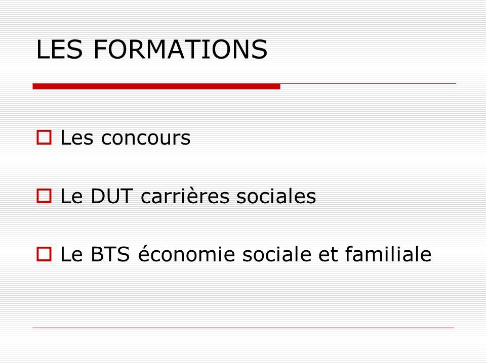 LES FORMATIONS Les concours Le DUT carrières sociales