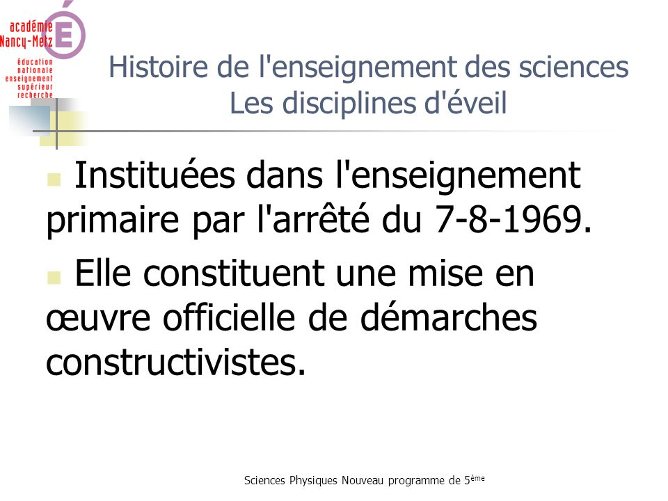 Histoire de l enseignement des sciences Les disciplines d éveil