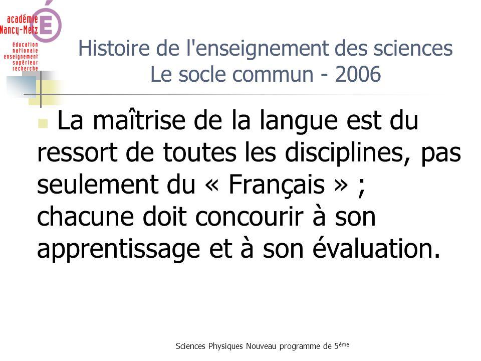 Histoire de l enseignement des sciences Le socle commun - 2006
