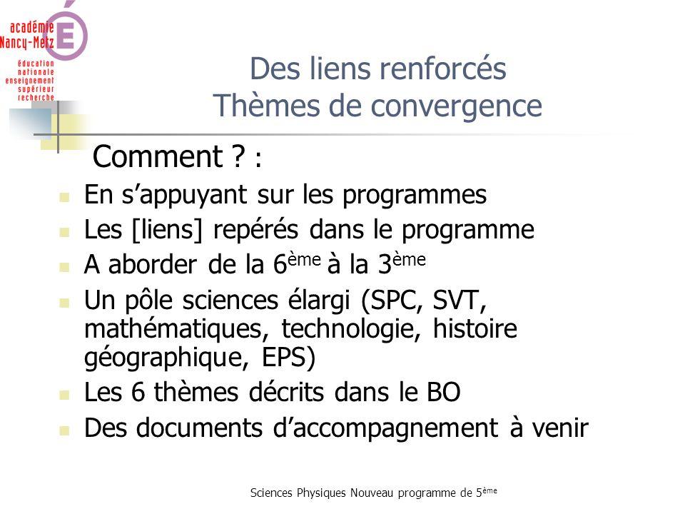 Des liens renforcés Thèmes de convergence