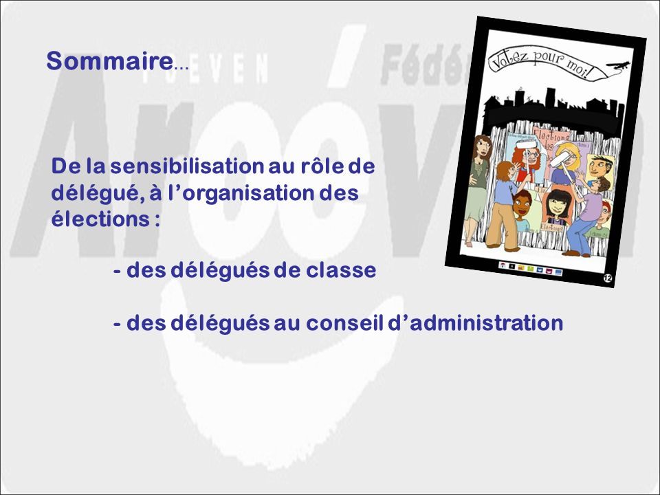 Sommaire… De la sensibilisation au rôle de délégué, à l'organisation des. élections : - des délégués de classe.