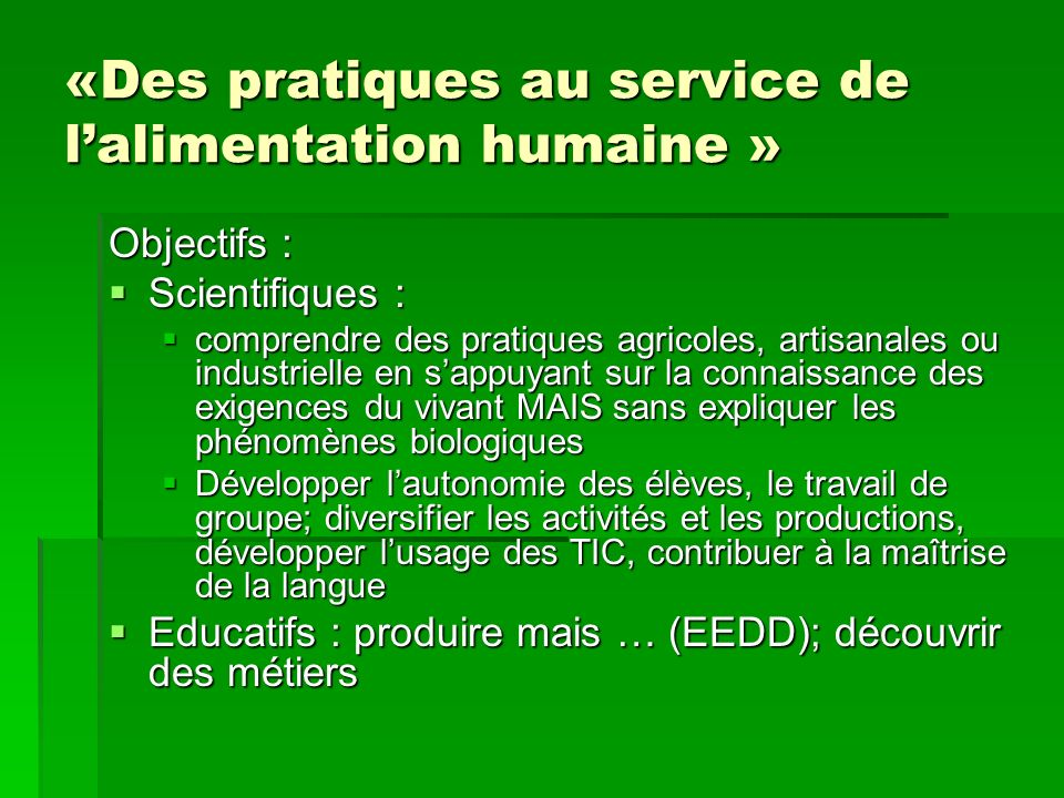«Des pratiques au service de l'alimentation humaine »