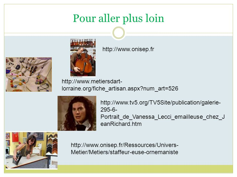 Pour aller plus loin http://www.onisep.fr
