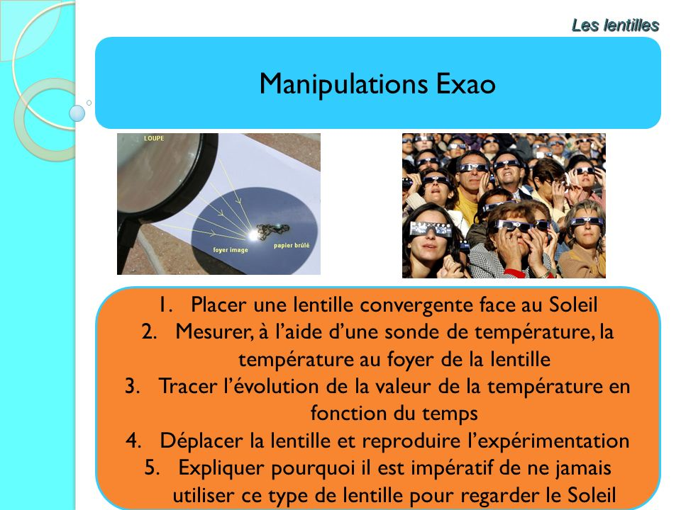 Manipulations Exao Placer une lentille convergente face au Soleil