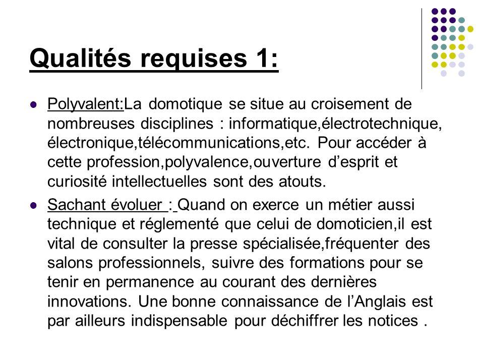 Qualités requises 1: