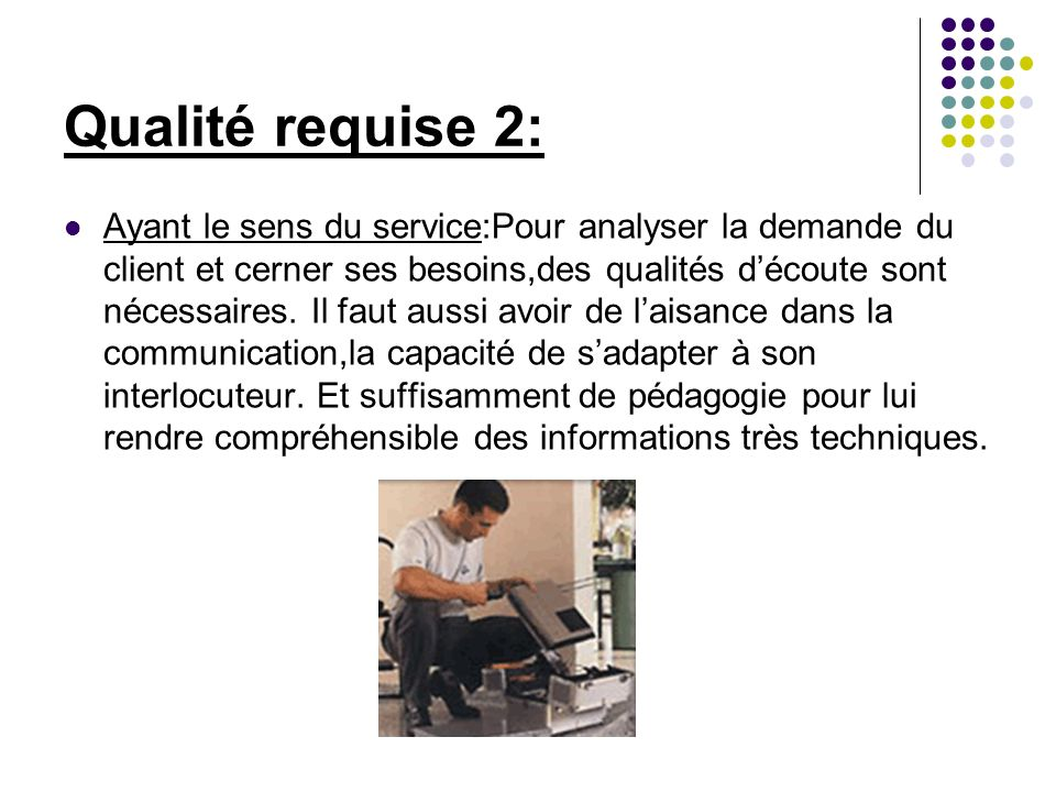 Qualité requise 2: