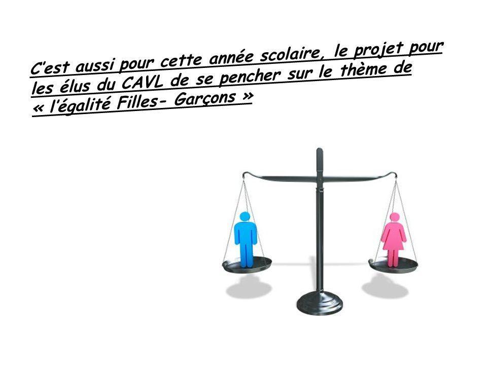 C'est aussi pour cette année scolaire, le projet pour les élus du CAVL de se pencher sur le thème de « l'égalité Filles- Garçons »