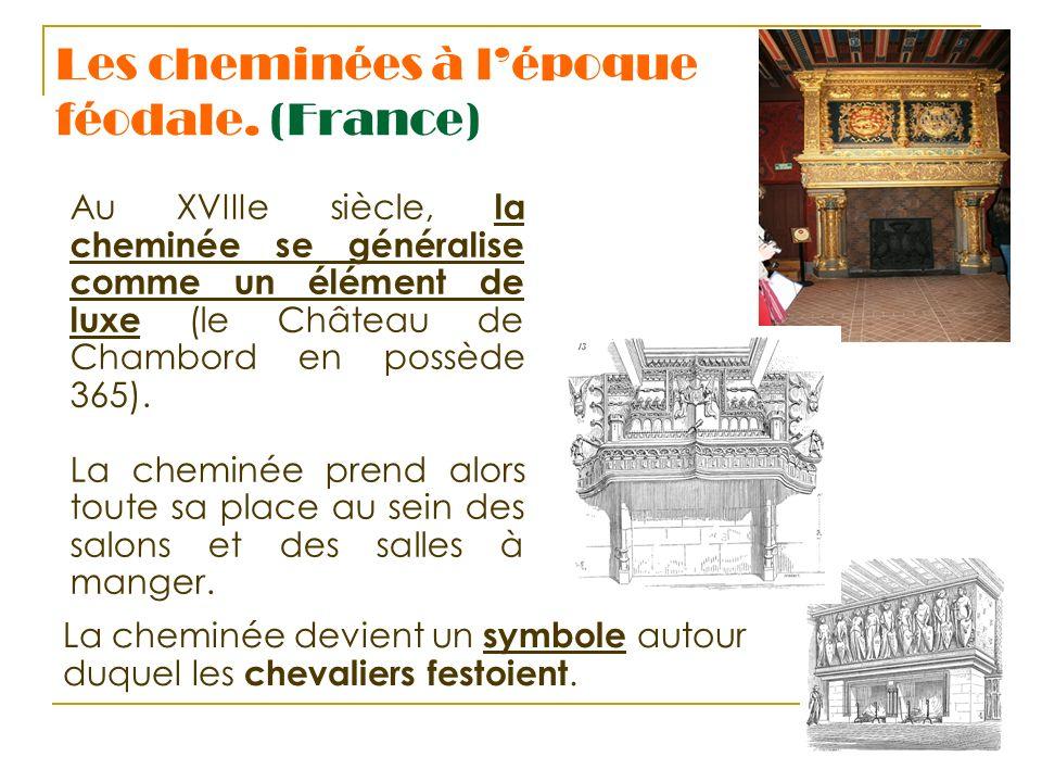 Les cheminées à l'époque féodale. (France)