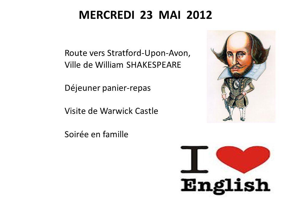 MERCREDI 23 MAI 2012 Route vers Stratford-Upon-Avon,