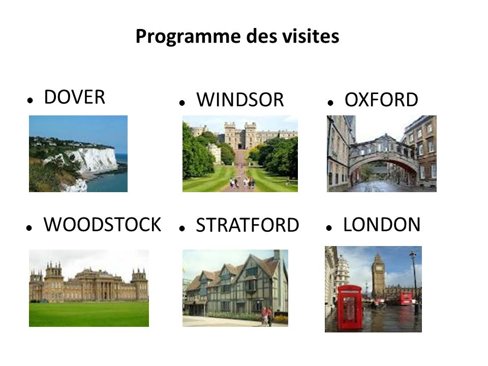 Programme des visites DOVER WINDSOR OXFORD WOODSTOCK STRATFORD LONDON