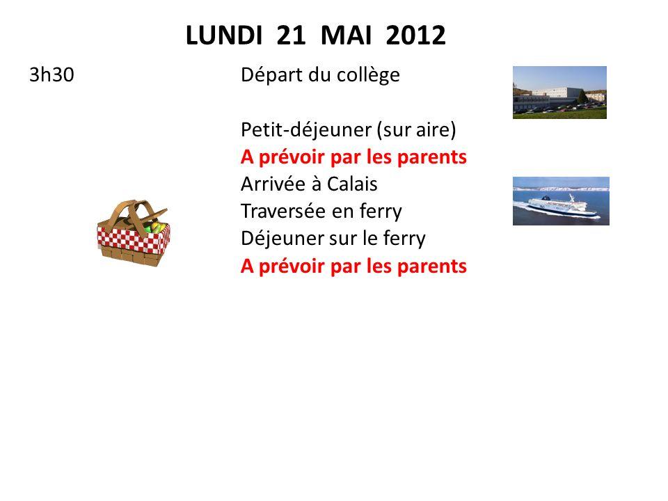 LUNDI 21 MAI 2012 3h30 Départ du collège Petit-déjeuner (sur aire)