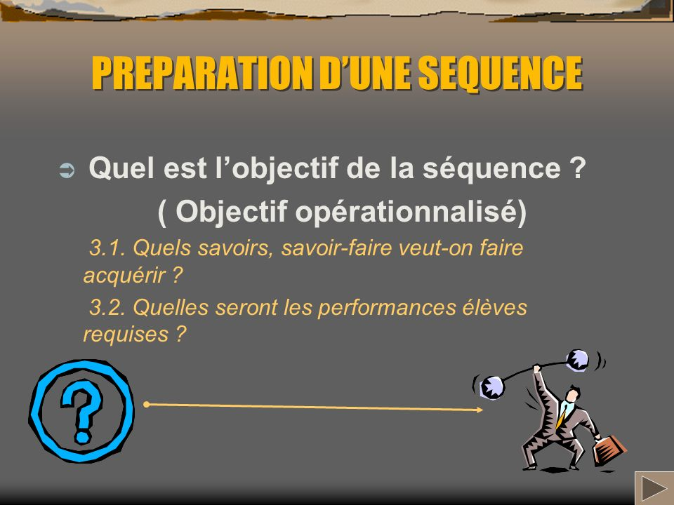 PREPARATION D'UNE SEQUENCE