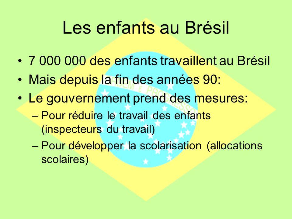 Les enfants au Brésil 7 000 000 des enfants travaillent au Brésil