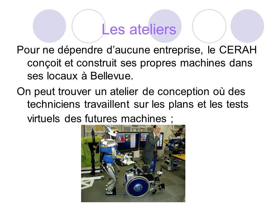 Les ateliers Pour ne dépendre d'aucune entreprise, le CERAH conçoit et construit ses propres machines dans ses locaux à Bellevue.