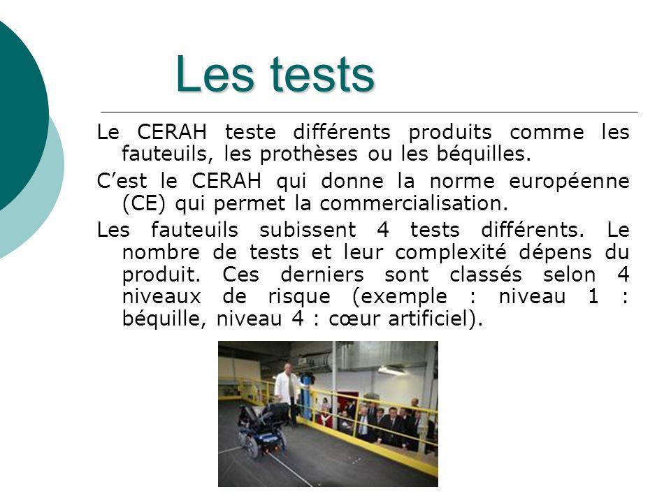 Les tests Le CERAH teste différents produits comme les fauteuils, les prothèses ou les béquilles.