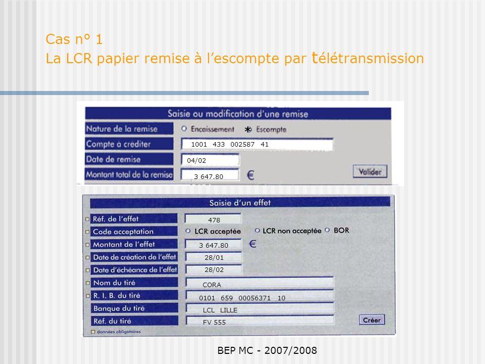 Cas n° 1 La LCR papier remise à l'escompte par télétransmission