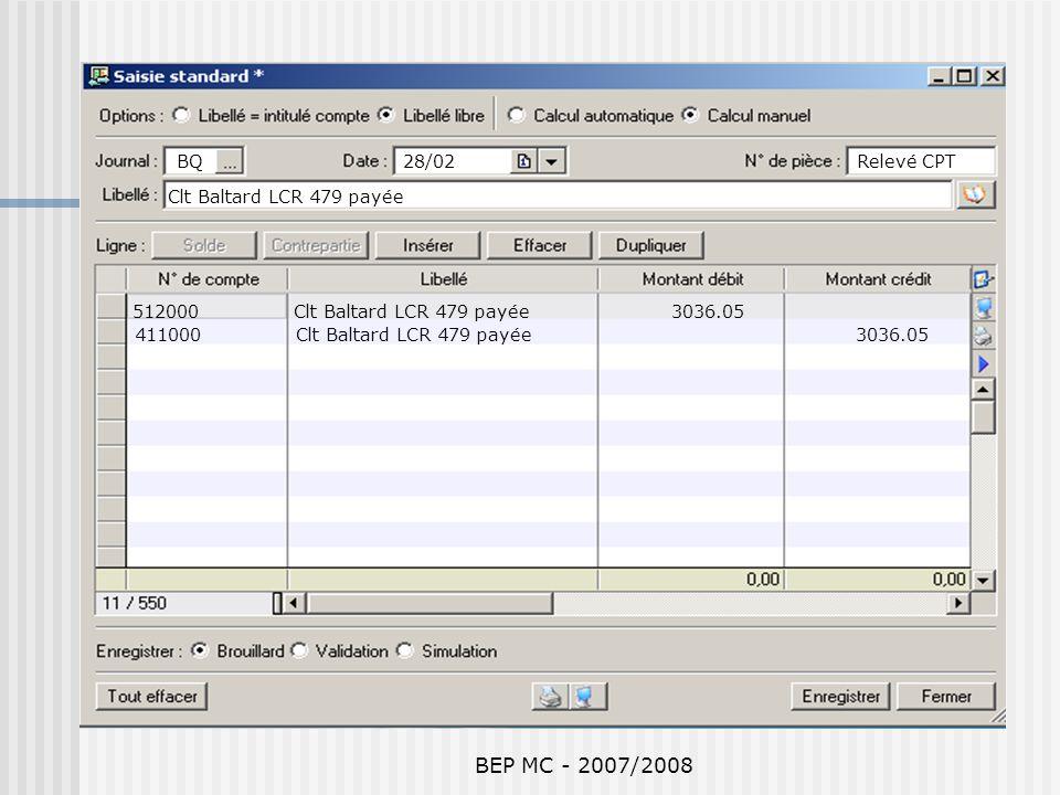 BEP MC - 2007/2008 BQ 28/02 Relevé CPT Clt Baltard LCR 479 payée