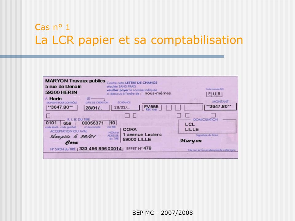cas n° 1 La LCR papier et sa comptabilisation