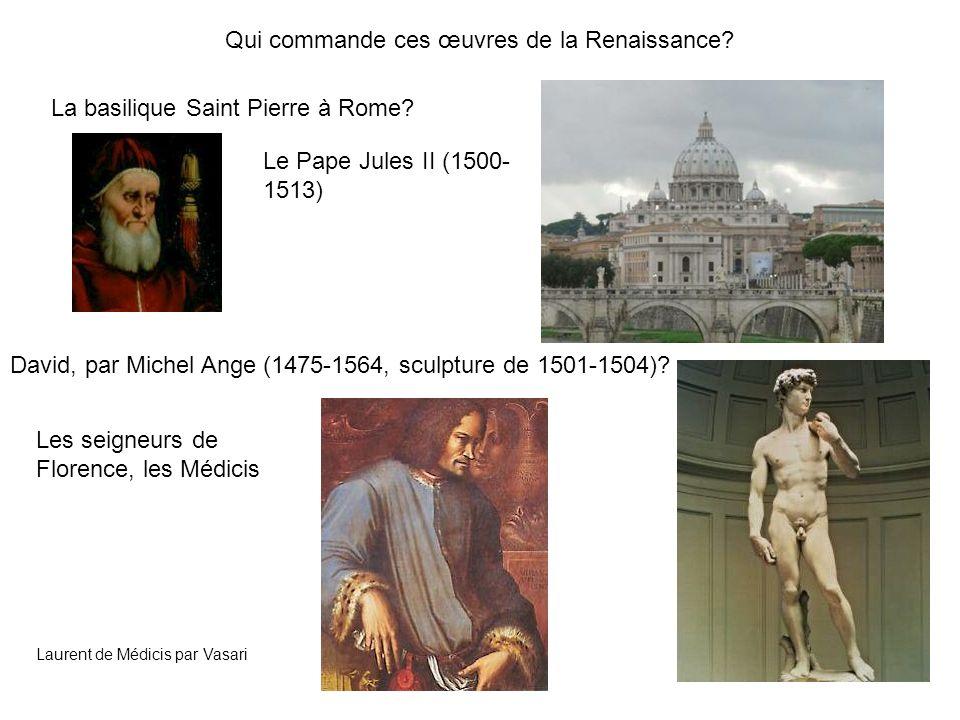 Qui commande ces œuvres de la Renaissance