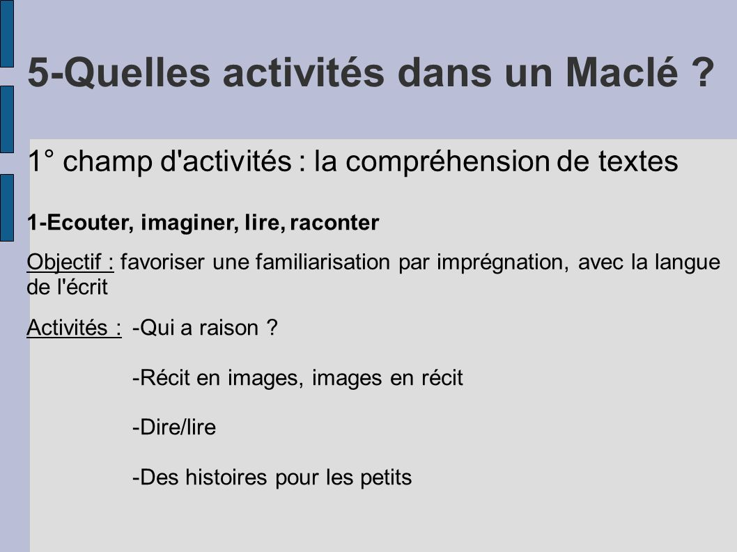5-Quelles activités dans un Maclé