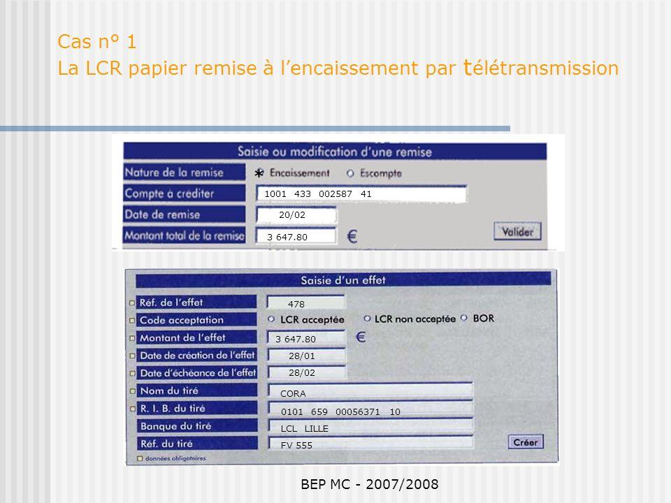 Cas n° 1 La LCR papier remise à l'encaissement par télétransmission